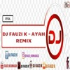 DJ Fauzi K - Ayah (Versi Remix) mp3