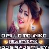 [O PILLO MOUNIKO] NEW STYE MIX (DJ SIRAJ SMILEY)
