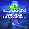 Backwoods Music Festival 2018 (Preparty Set)