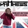 Riding With Matthews #5: Strictly UK Edition