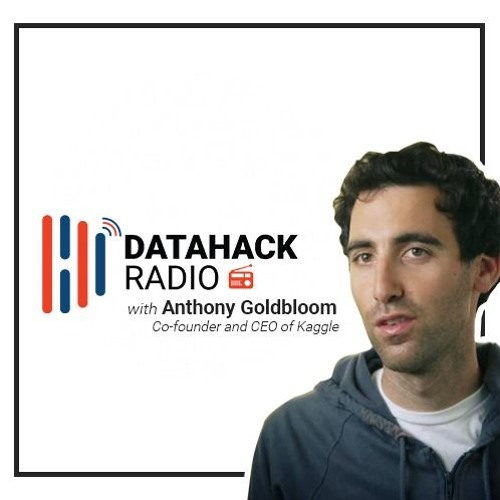 Episode #1: The World of Machine Learning Competitions and Algorithms with Anthony Goldbloom