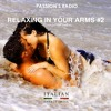 Relaxing In Your Arms #2