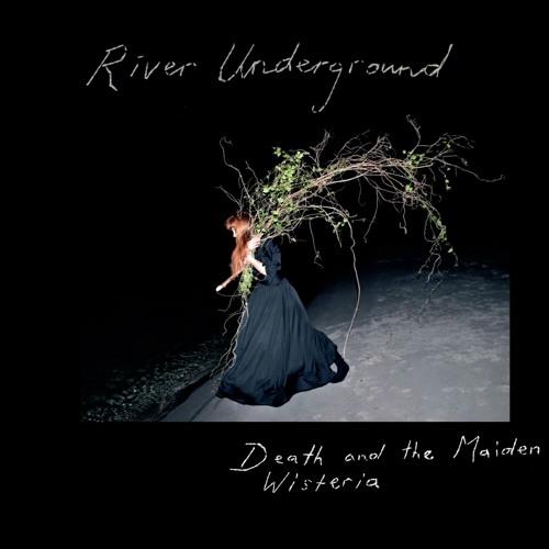Death And The Maiden - River Underground
