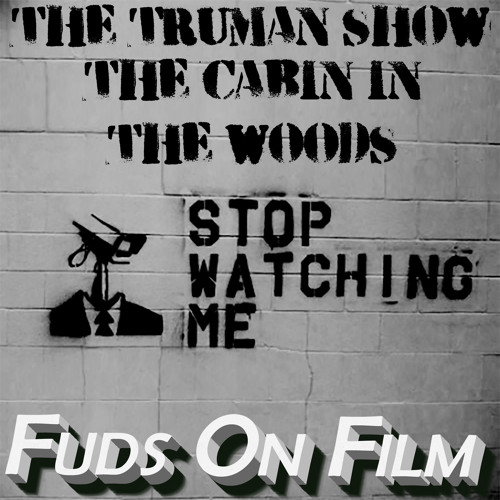 The Truman Show and The Cabin in the Woods