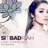 Siti Badriah - Lagi Syantik mp3