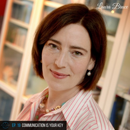 EP. 19 - Laura Bruce | Communication Is Your Key #DiscussionsWithJack
