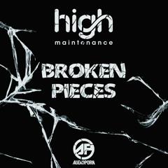 High Maintenance - Broken Pieces