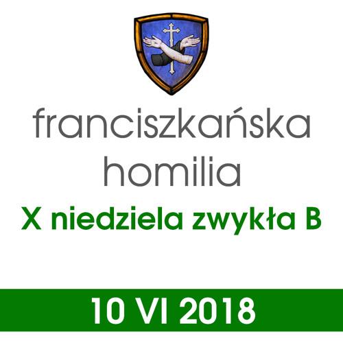 Homilia: X niedziela zwykła B - 10 VI 2018