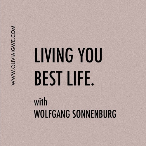 009 - Living You Best Self With Wolfgang Sonnenburg