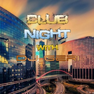 DJ Geri - Club Night 556 2018-06-10 Artwork