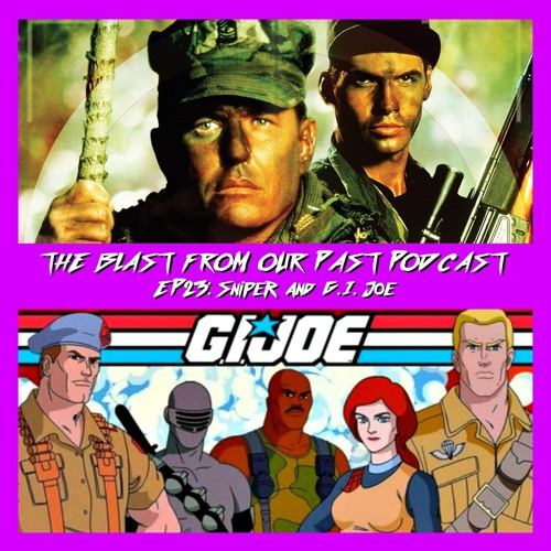 Episode 23: Sniper/G.I. Joe