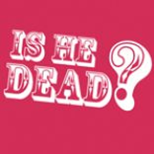 Review of the play - Is He Dead?