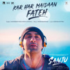 Kar Har Maidaan Fateh Full MP3 Song From Hindi Movie Sanju 2018 -  Smartrena.Com