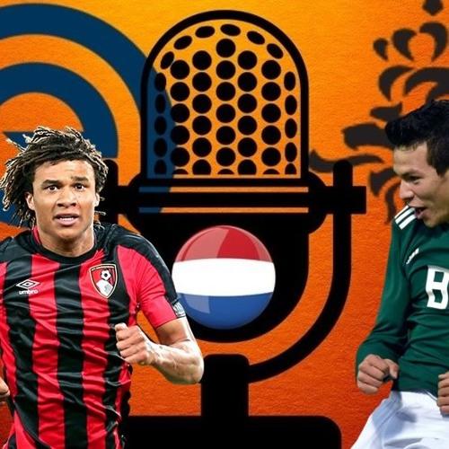 Podcast #32 ● Netherlands friendly analysis ● Eredivisie Transfer News