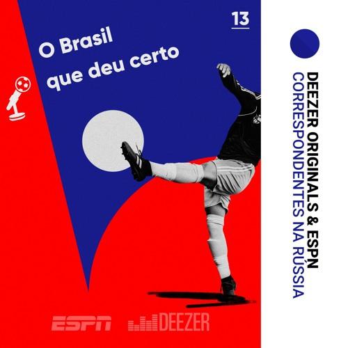 #13 O Brasil que deu certo