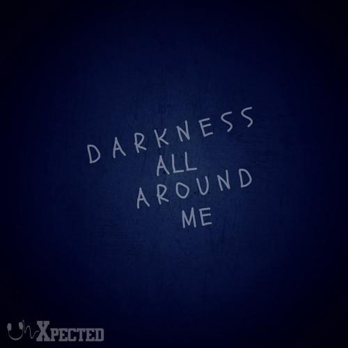 Darkness All Around Me