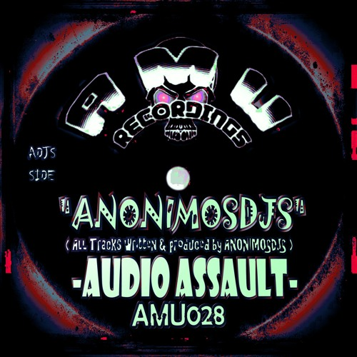 AMU028-ANONIMOSDJS - Audio Assault - (Original Mix)SOON ON BEATPORT