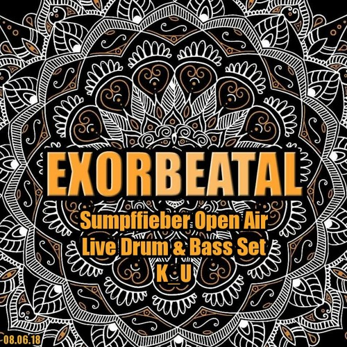 Exorbeatal Sumpffieber Open Air 08.06.18 - Live Drum & Bass Set mixed by K_U [free download]
