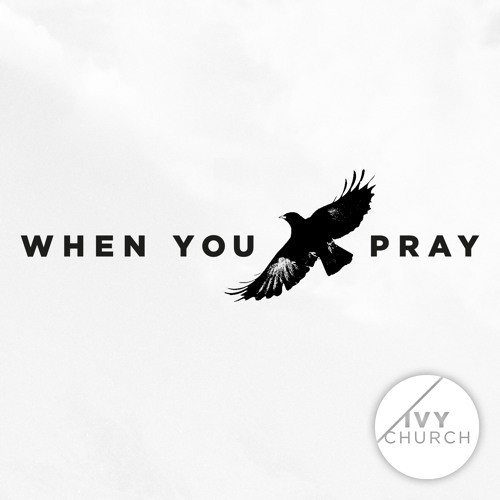 When You Pray Series