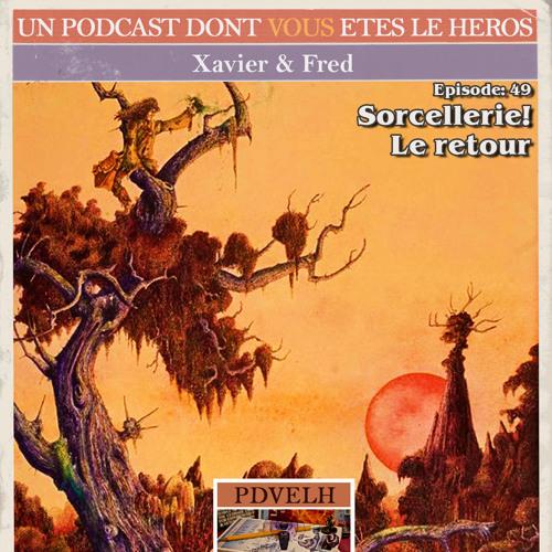 PDVELH 49: Sorcellerie Vol I, le Retour