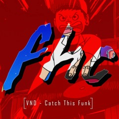 Catch This Funk {Featured on FHC Compilation}