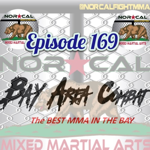 Episode 169: @norcalfightmma Podcast Featuring Steve Barnett