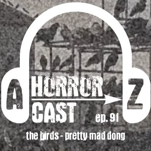 Ep 91 - The Birds - Pretty Mad Dong
