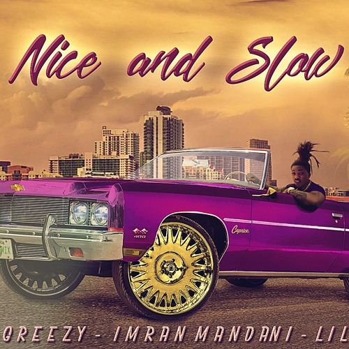 Nice And Slow (feat. Bally Greezy and Lil Dred)