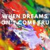 1248 When Dreams Don't Come True