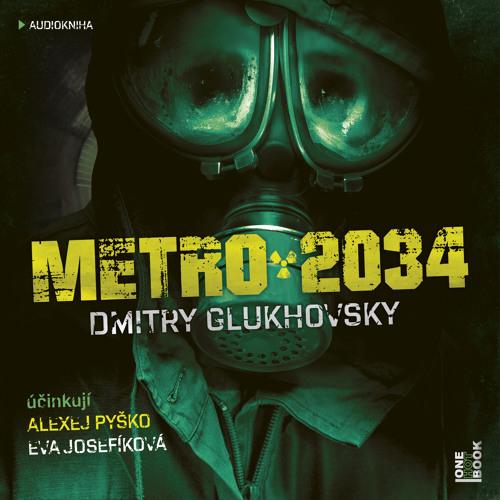 Dmitry Glukhovsky - Metro 2034 / účinkují Eva Josefíková a Alexej Pyško - demo - OneHotBook
