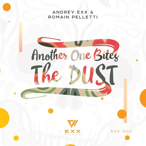 Another One Bites The Dust Andrey Exx & Romain Pelletti(preview)