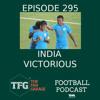 TFG Indian Football Ep. 295: Sunil Chhetri Shines, India Victorious
