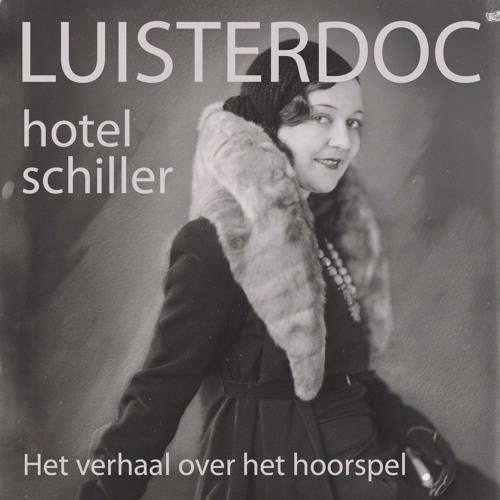 Hotel Schiller - Het verhaal over het hoorspel