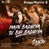 01 Main Badhiya Tu Bhi Badhiya - Sanju