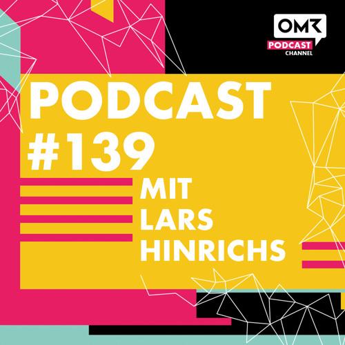 OMR #139 mit Xing-Gründer Lars Hinrichs