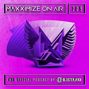Blasterjaxx - Maxximize On Air 209 2018-06-09 Artwork