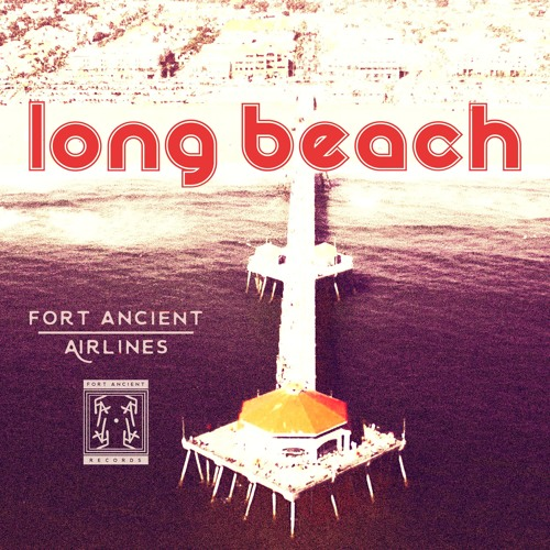 Fort Ancient Airlines: Long Beach