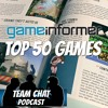 Let's Talk About Game Informer's Top 50 Games - Team Chat Podcast Ep. 122