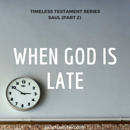 Timeless Testament: Saul (When God Is Late)
