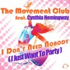 The Movement Club ft. Cynthia Hemingway - I Don't Need Nobody (Radio Edit)  Sc