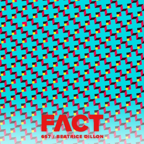 FACT mix 657 - Beatrice Dillon (June '18)