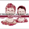Lost Frequencies feat. James Blunt - Melody (Buyakee Bootleg)