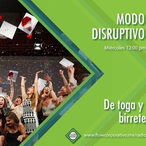 Modo Disruptivo 016 - De toga y birrete