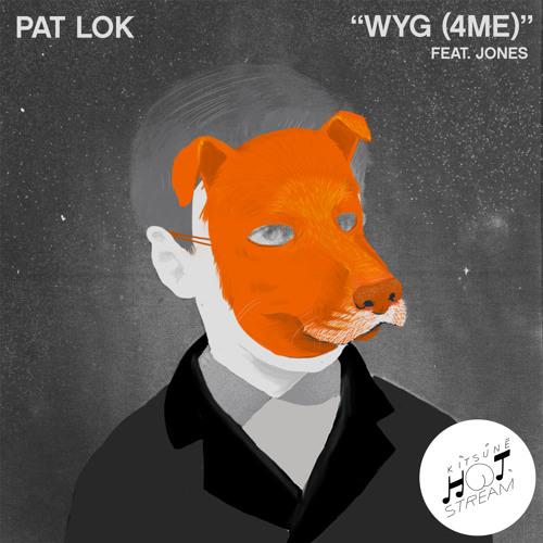 Pat Lok - WYG (4 ME) feat. JONES