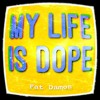 Download My Life Is Dope Mp3