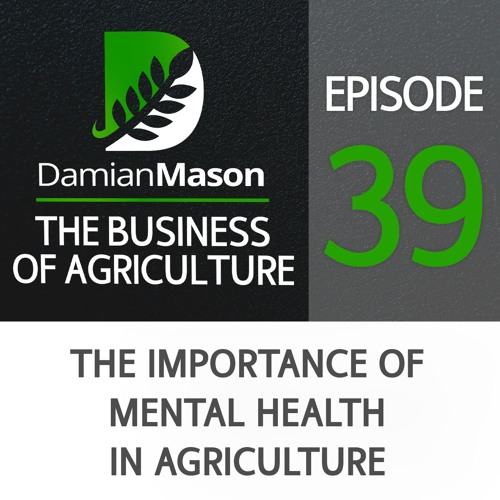 39 - The Importance of Mental Health in Agriculture