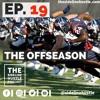 Ep. 19 - The Offseason