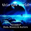 This New World (feat. Moonlit Aurora)