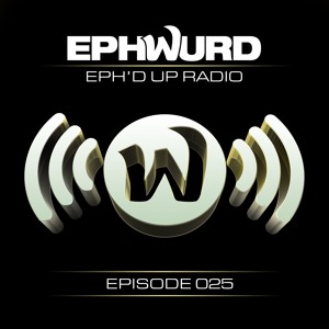 Ephwurd - Eph'd Up Radio 025 2018-06-11 Artwork