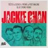 Tiesto & Dzeko ft. Preme & Post Malone - Jackie Chan (Ollie Crowe Remix)